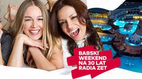 Babski Weekend na 30 lat Radia ZET