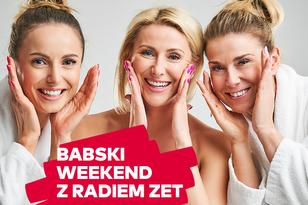 Babski Weekend z Radia ZET wiosna 2021