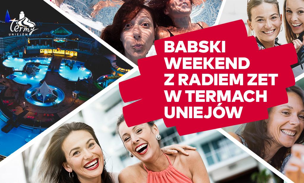Babski Weekend z Radiem ZET w Termach Uniejów 2020