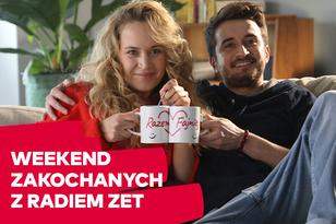 Weekend Zakochanych z Radiem ZET 2021