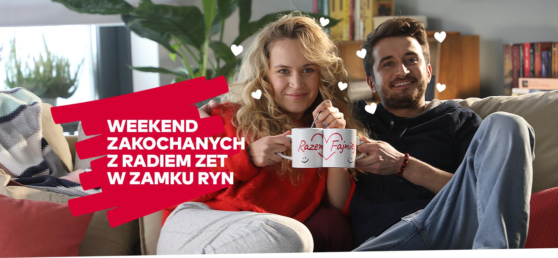 Weekend Zakochanych z Radiem ZET!