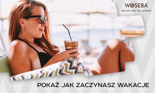 Woseba - pokaż jak zaczynasz wakacje! [konkurs]