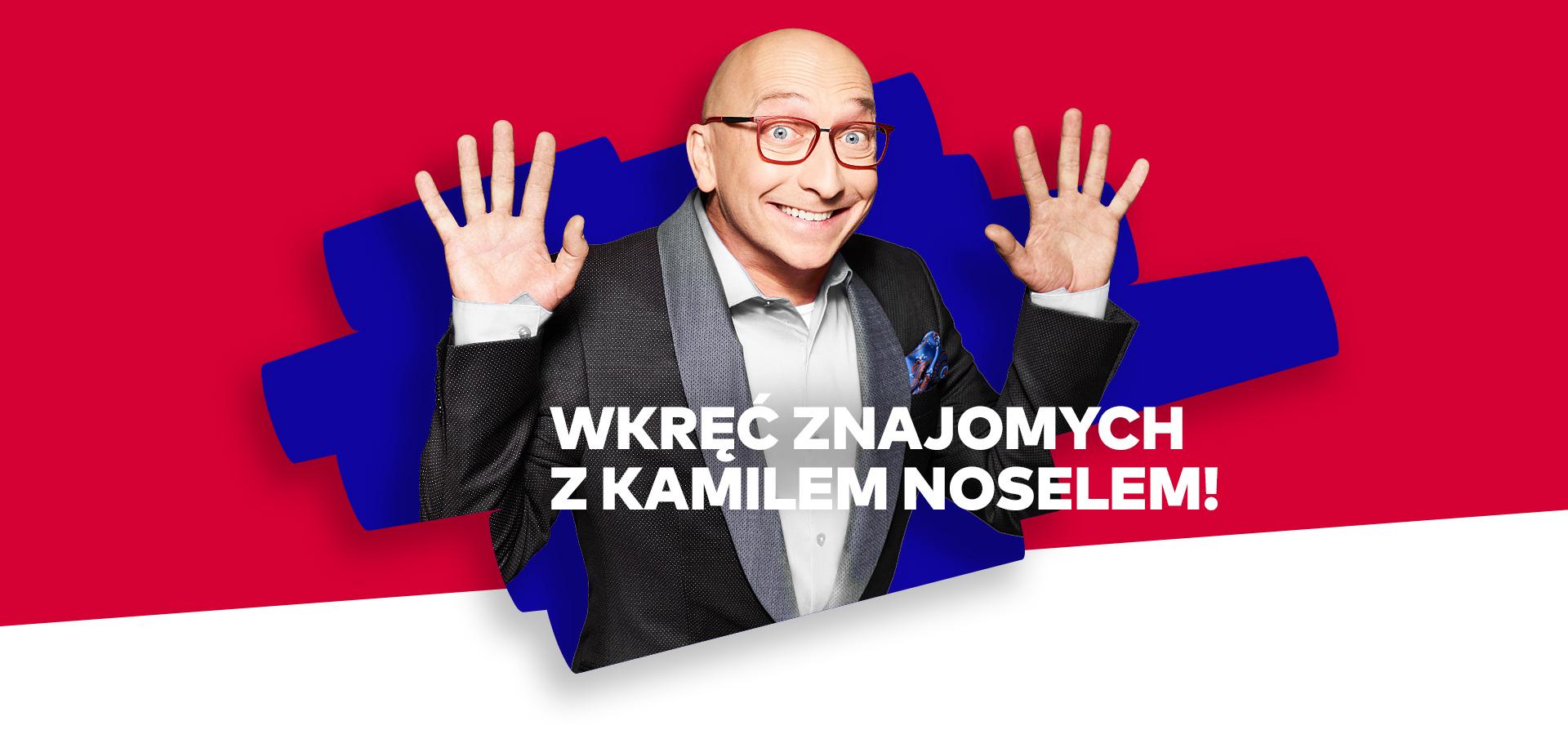 Wkręć znajomych z Kamilem Noselem!