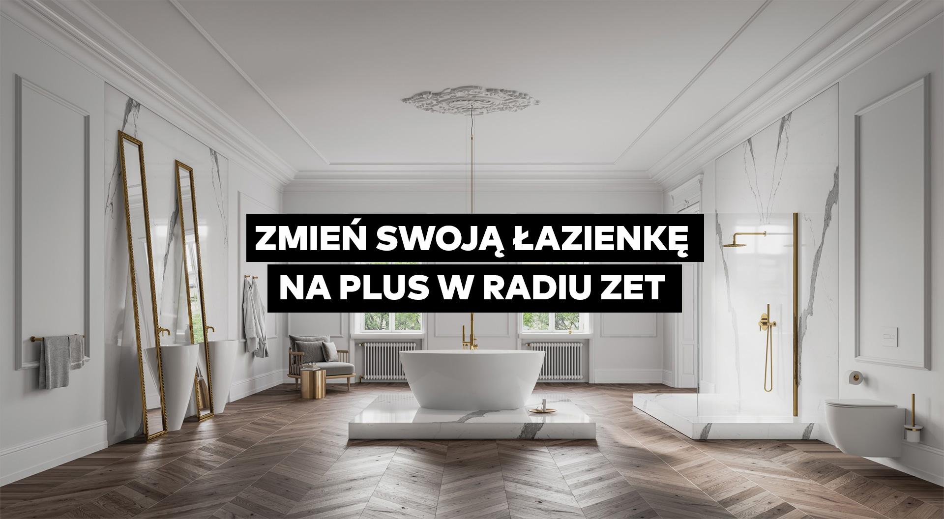 Zmień swoją łazienkę na plus w Radiu ZET